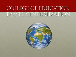 College of Education Travel Centralization