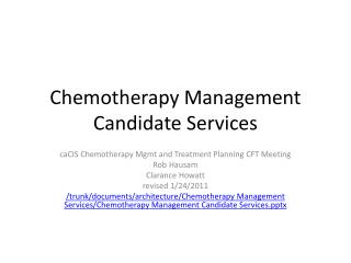 Chemotherapy Management Candidate Services