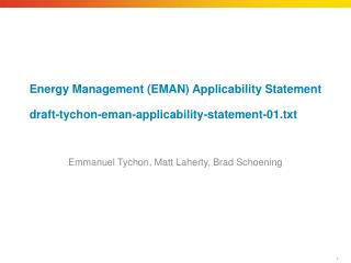 Energy Management (EMAN) Applicability  Statement draft-tychon-eman-applicability-statement-01.txt