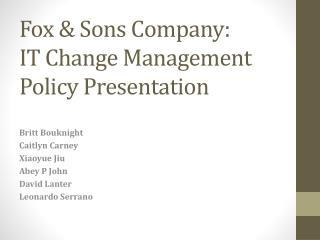 Fox & Sons  Company: IT Change Management Policy Presentation