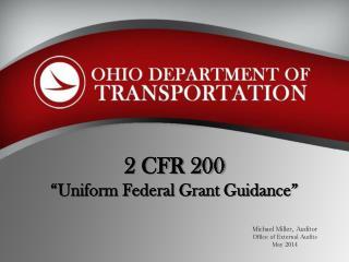 "2 CFR 200 ""Uniform Federal Grant Guidance"""