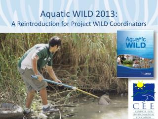 Aquatic WILD 2013:  A Reintroduction for Project WILD Coordinators