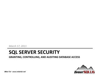 SQL Server Security Granting, Controlling, and  Auditing DATABASE ACCESS