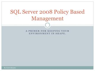 SQL Server 2008 Policy Based Management