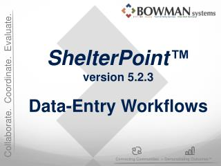 ShelterPoint ™ version 5.2.3 Data-Entry Workflows