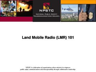 Land Mobile Radio (LMR) 101