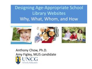 Designing Age-Appropriate School Library Websites Why, What, Whom, and How