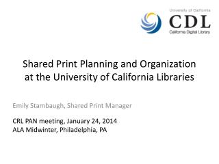 Shared Print Planning and Organization at the University of California Libraries