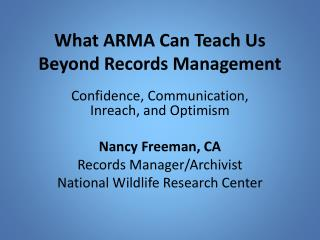 What ARMA Can  Teach  Us  Beyond Records Management