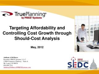 Targeting Affordability and Controlling Cost Growth through Should-Cost Analysis May, 2012