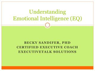 Understanding  Emotional Intelligence (EQ)