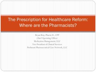 The Prescription for Healthcare Reform: Where are the Pharmacists?