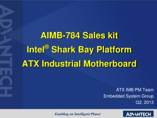 AIMB-784 Sales kit Intel ®  Shark Bay Platform  ATX Industrial Motherboard