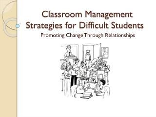 Classroom Management Strategies for Difficult Students