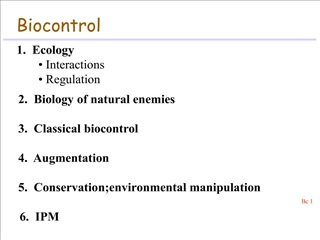 biocontrol  1.  ecology  interactions  regulation   2.  biology of natural enemies   3.  classical biocontrol   4.  augm