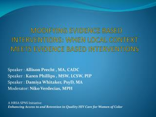 MODIFYING EVIDENCE BASED INTERVENTIONS: WHEN LOCAL CONTEXT MEETS EVIDENCE BASED INTERVENTIONS
