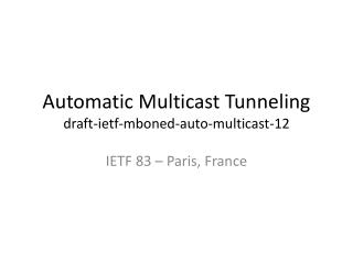 Automatic Multicast Tunneling draft-ietf-mboned-auto-multicast-12