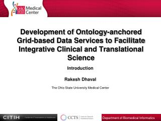 Development of Ontology-anchored  Grid-based Data Services to Facilitate  Integrative Clinical and Translational Science