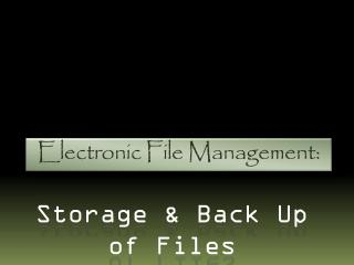 Electronic File Management: