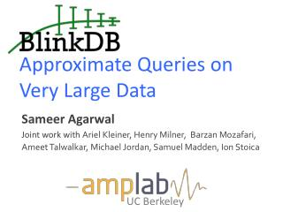 Approximate Queries on Very Large Data