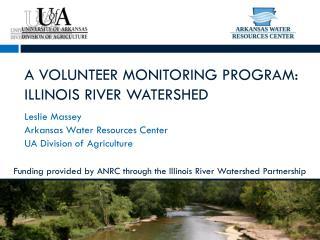A Volunteer Monitoring Program: Illinois River Watershed