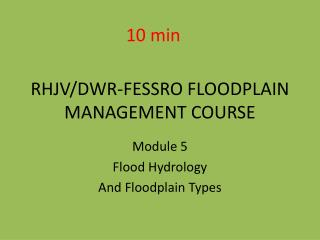 RHJV/DWR-FESSRO FLOODPLAIN MANAGEMENT COURSE