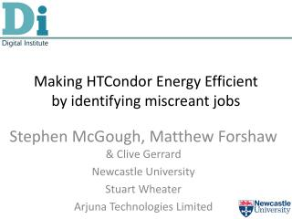 Making  HTCondor  Energy Efficient by identifying miscreant jobs
