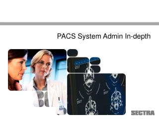 PACS System Admin In-depth