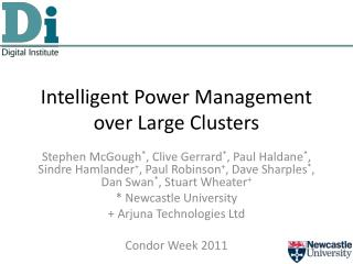 Intelligent Power Management over Large Clusters