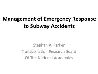Management of Emergency Response to Subway Accidents