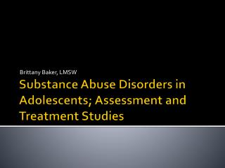 Substance  Abuse  Disorders in Adolescents; Assessment and Treatment Studies
