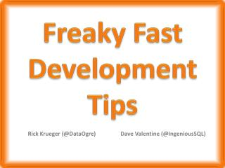 Freaky Fast Development Tips