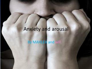Anxiety and arousal