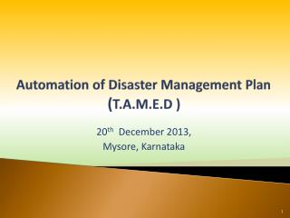 Automation of Disaster Management Plan  ( T.A.M.E.D )
