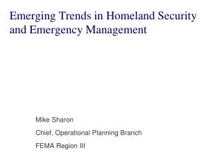 Emerging Trends in Homeland Security and Emergency Management
