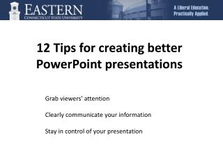 12  Tips  for creating better  PowerPoint  presentations