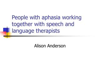 People with aphasia working together with speech and language therapists