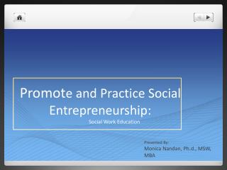 Promot e and Practice Social Entrepreneurship: