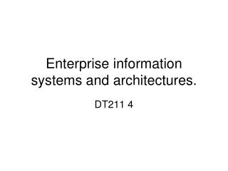 Enterprise  information systems and architectures.