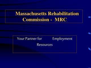 Massachusetts Rehabilitation Commission - MRC