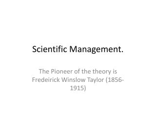 Scientific Management.