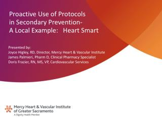 Proactive Use of Protocols  in Secondary Prevention-  A Local Example:   Heart Smart
