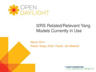 I2RS Related/Relevant Yang Models Currently in Use