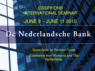 CSSPP/DNB INTERNATIONAL SEMINAR   JUNE 9 – JUNE 11 2010