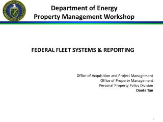 FEDERAL  FLEET SYSTEMS & REPORTING Office of Acquisition and Project Management Office of Property Management Person