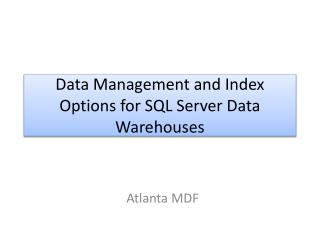Data Management and Index Options for SQL Server Data Warehouses
