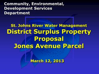 St. Johns River Water Management District Surplus Property Proposal Jones Avenue Parcel