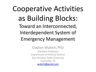 Cooperative Activities  as  Building Blocks: Toward  an Interconnected,  Interdependent System of Emergency Management