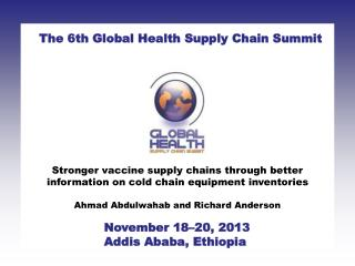 Stronger vaccine supply chains through better information on cold chain equipment inventories Ahmad  Abdulwahab  and Ri