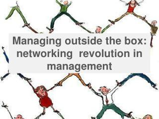 Managing outside the box: networking  revolution in management